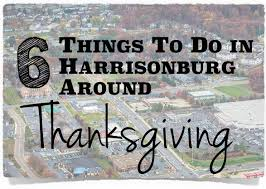 6 things to do in harrisonburg around thanksgiving harrisonblog