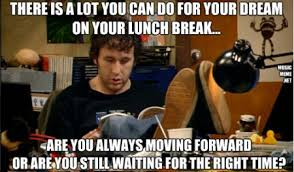 It Crowd Meme - your life summed up by the it crowd introvert waters
