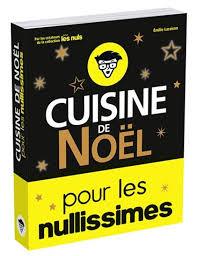 jeux de cuisine de de noel emilie laraison cuisine de noël pour les nullissimes cuisine du