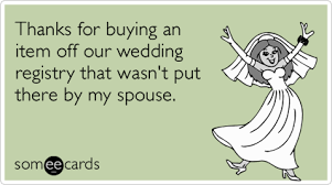 my wedding registry wedding registry groom gifts spouse ecard weddings ecard
