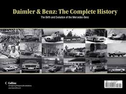 history of the mercedes daimler the complete history the birth and evolution of