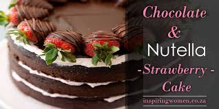 chocolate strawberry nutella cake recipe