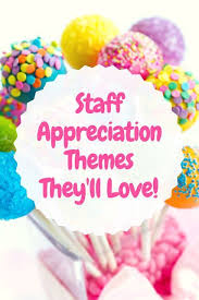 staff appreciation themes they ll great ideas for pto and pta