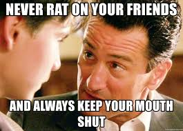Meme Generator Goodfellas - never rat on your friends and always keep your mouth shut