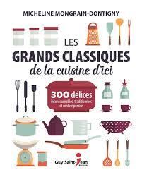 editeur livre cuisine les grands classiques de la cuisine d ici distribution prologue
