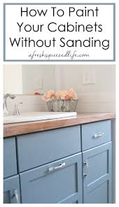 can i paint my kitchen cabinets without sanding how to paint cabinets without sanding a fresh squeezed