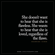 something they won t want she doesn t want to hear that she is flawless relationships