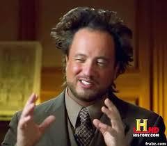 Aliens Meme Generator - ancient aliens meme generator captionator caption generator frabz