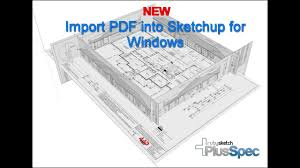 tutorial google sketchup 7 pdf importing a pdf into sketchup pc and mac easy fast tutorial