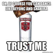 Of Course You Can Meme - oh of course you can dance like beyoncé and shakira trust me