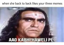 What Is The Meaning Of Meme - what is the meaning of aao kabhi haveli pe why is it funny quora