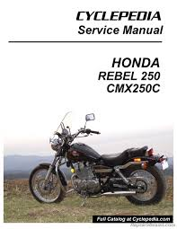 honda cmx250c rebel 250 cyclepedia printed motorcycle service manual