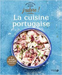 cuisine portugaise en la cuisine portugaise j adore lisez