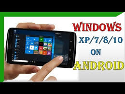 run windows on android how to run windows on android phone