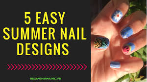 5 easy cute summer nails designs youtube