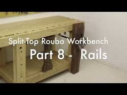 split top roubo workbench part 8 rails youtube