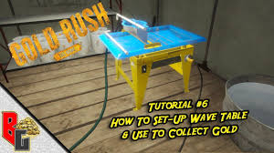 gold rush tutorial 6 how to set up wave table and use to