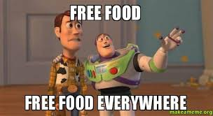 Food Meme - free food free food everywhere make a meme