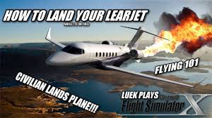 flight simulator x how to land your learjet youtube