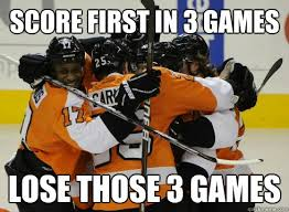 Flyers Meme - score first in 3 games lose those 3 games flyers suck quickmeme