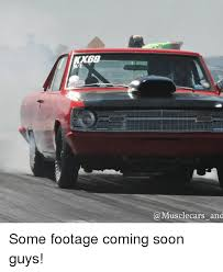 Soon Car Meme - and some footage coming soon guys muscle cars meme on me me