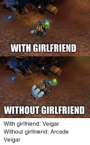 Arcade Meme - with girlfriend without girlfriend with girlfriend veigar without