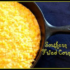 momma s southern fried corn recipe fried corn recipes southern