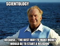 Make Money From Memes - scientology because the best way to make money would be to