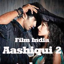 film india 2017 terbaru film india aashiqui 2 lagu india