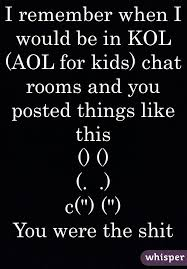 Kid Chat Rooms by Remember When I Would Be In Kol Aol For Kids Chat Rooms And You