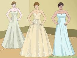 wedding dress version 5 ways to choose a wedding dress wikihow