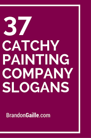 39 catchy painting company slogans and taglines company slogans
