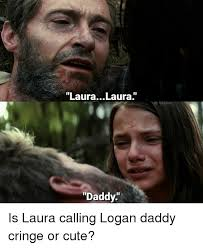 Laura Meme - laura laura daddy g villains is laura calling logan daddy cringe