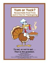 thanksgiving researchable food trivia yum or yuck by margaret