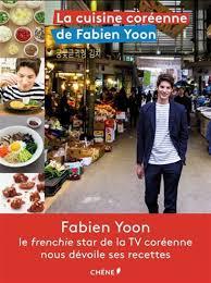 cuisine cor馥nne recette fabien yoon la cuisine coréenne de fabien yoon cuisine du monde