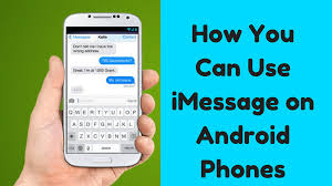 imessage for android how you can use imessage on android phones