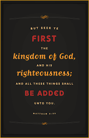 Seeking Where The Things Are But Seek Ye The Kingdom Of God And His Righteousness And