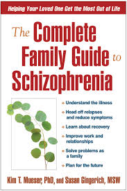 the complete family guide to schizophrenia helping your loved one