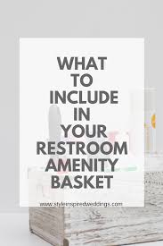planning your own wedding what to include in your restroom amenity basket style inspired