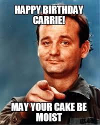 Carrie Meme - meme maker happy birthday carrie may your cake be moist