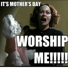 Meme Com - the 25 best mother s day memes for funny moms that say happy