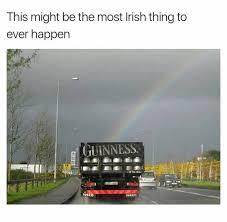 Funny Irish Memes - most irish thing to happen ever irish meme