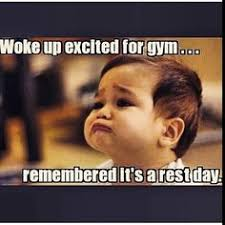 Gym Rest Day Meme - rest day memes google search gym rat humor pinterest gym