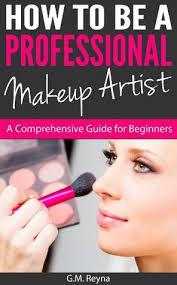 books for makeup artists how to be a professional makeup artist a comprehensive guide for