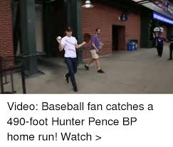Hunter Pence Memes - as 明 video baseball fan catches a 490 foot hunter pence bp home