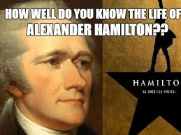 Hamilton Memes - how well do you know the life of alexander hamilton playbuzz
