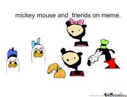 Mickey Meme - mickey mose ad friends on meme by bossii meme center