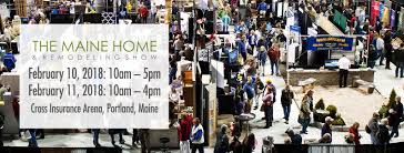 home design and remodeling show hours maine home u0026 remodeling show february 10 u0026 11 2018 the 2018