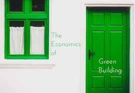 the economics of green building focus on green sustainability