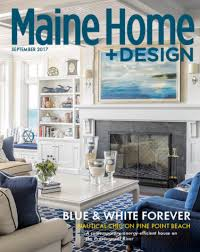 home design for 2017 maine home design back issues archives the maine mag